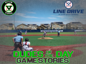 24 7 Line Drive Dudes of the Day/Game Stories: Five Tool Colorado Mile High Regional Championships (Friday, July 24)