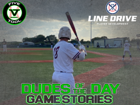24 7 Line Drive Dudes of the Day/Game Stories: Five Tool Texas 15U-16U Championships (Saturday, July 18)