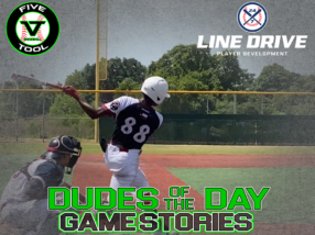 24 7 Line Drive Dudes of the Day/Game Stories: Five Tool Texas 15U-16U Championships (Thursday, July 16)