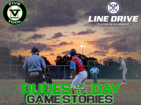 24 7 Line Drive Dudes of the Day/Game Stories: Five Tool World Series (Friday, July 24)