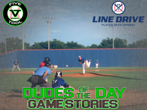 24 7 Line Drive Dudes of the Day/Game Stories: Five Tool Oklahoma College Classic (Thursday, July 2)