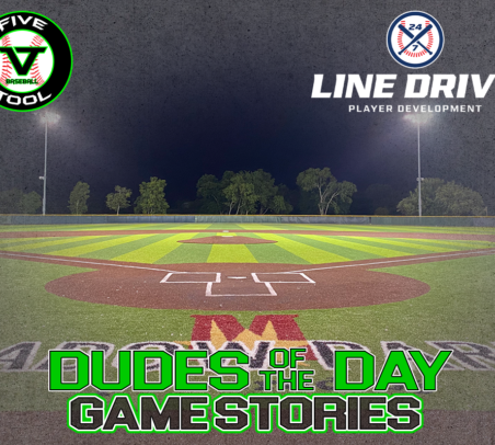24 7 Line Drive Dudes of the Day/Game Stories: SBC Invitational Powered by Five Tool (Saturday, July 4)
