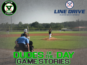 24 7 Line Drive Dudes of the Day/Game Stories: Five Tool South Texas Hill Country Classic (Thursday, July 2)