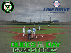 24 7 Line Drive Dudes of the Day/Game Stories: Five Tool South Texas Summer (Saturday, July 18)