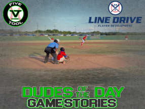 24 7 Line Drive Dudes of the Day/Game Stories: Five Tool South Texas Hill Country Showdown (Thursday, July 23)