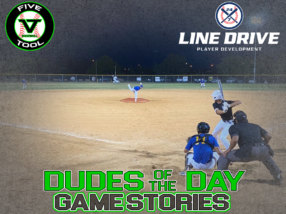 24 7 Line Drive Dudes of the Day/Game Stories: Five Tool South Texas Hill Country Showdown (Saturday, July 25)