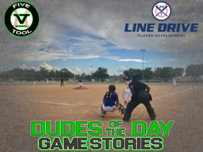24 7 Line Drive Dudes of the Day/Game Stories: Five Tool South Texas Hill Country Showdown (Sunday, July 26)