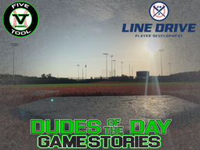 24 7 Line Drive Dudes of the Day/Game Stories: Five Tool South Texas Hill Summer Finale (Thursday, July 30)