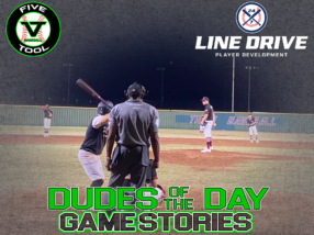 24 7 Line Drive Dudes of the Day/Game Stories: Five Tool South Texas Hill Summer Finale (Friday, July 31)