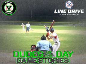 24 7 Line Drive Dudes of the Day/Game Stories: Five Tool South Texas Hill Country Classic (Friday, July 3)