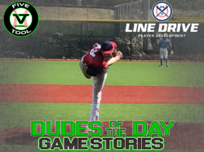 24 7 Line Drive Dudes of the Day/Game Stories: Five Tool South Texas Summer (Friday, July 17)