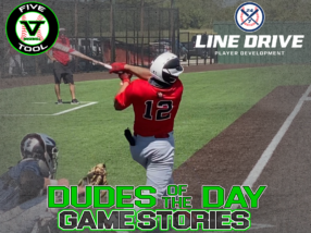 24 7 Line Drive Dudes of the Day/Game Stories: Arizona Fall Classic Qualifier Powered by Five Tool (Sunday, September 6)
