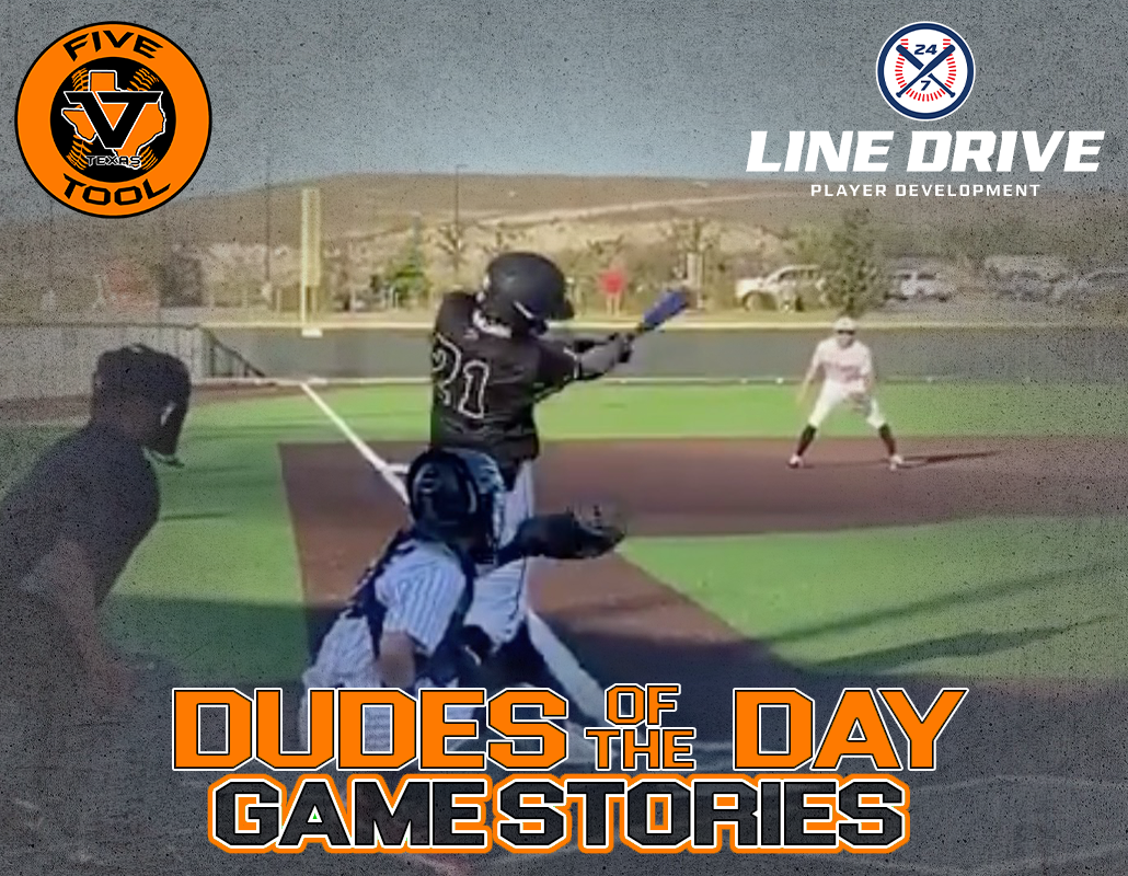 24 7 Line Drive Dudes of the Day/Game Stories: Five Tool Texas Halloween Classic (Sunday, November 1)