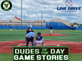 24 7 Line Drive Dudes of the Day/Game Stories: Five Tool South Texas Kickoff (Friday, May 28-Saturday, May 29)