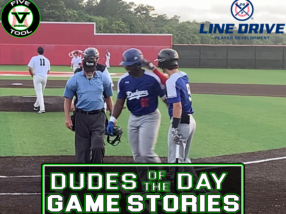 24 7 Line Drive Dudes of the Day/Game Stories: Five Tool Texas AABC Connie Mack WS Qualifier (Tuesday, June 8-Thursday, June 10)