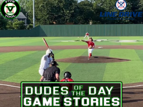 24 7 Line Drive Dudes of the Day/Game Stories: Five Tool Texas North Texas Classic Satellite Series (Thursday, June 10)