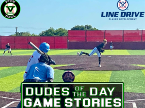24 7 Line Drive Dudes of the Day/Game Stories: Five Tool Texas North Texas Classic Satellite Series (Friday, June 11)