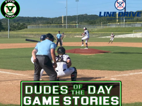 24 7 Line Drive Dudes of the Day/Game Stories: Five Tool South Texas Hill Country Classic (Saturday, June 12)