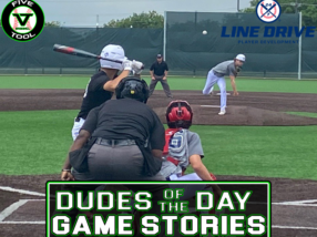 24 7 Line Drive Dudes of the Day/Game Stories: Five Tool Texas North Texas Classic Satellite Series (Saturday, June 12)