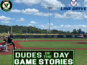 24 7 Line Drive Dudes of the Day/Game Stories: Five Tool South Texas Hill Country Classic (Sunday, June 13)