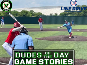24 7 Line Drive Dudes of the Day/Game Stories: Five Tool Texas DFW College Championships (Thursday, July 1)
