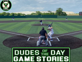 Dudes of the Day/Game Stories: Five Tool Texas DFW Classic Satellite Series (Saturday, July 10)