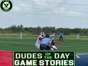 Dudes of the Day/Game Stories: Five Tool South Texas Championships (Sunday, July 11)
