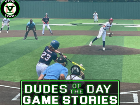 Dudes of the Day/Game Stories: Five Tool Texas Summer Classic Satellite Series (Thursday, July 15)