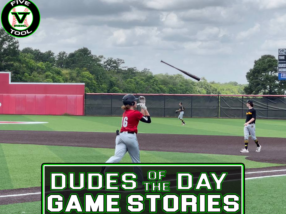 Dudes of the Day/Game Stories: Five Tool Texas 15U/16U Championships (Saturday, July 17)