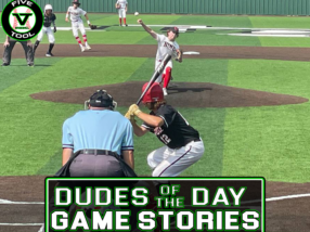 Dudes of the Day/Game Stories: Five Tool Texas Summer Classic Satellite Series (Saturday, July 17)