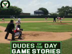 Dudes of the Day/Game Stories: Five Tool South Texas Summer Classic (Saturday, July 17)