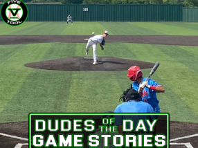Dudes of the Day/Game Stories: Five Tool Texas Summer Classic Satellite Series (Sunday, July 18)
