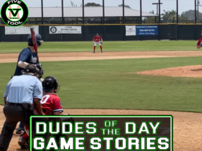 Dudes of the Day/Game Stories: Five Tool California San Diego Show (Friday, July 23)
