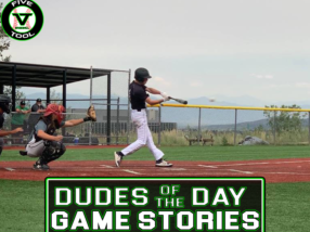 Dudes of the Day/Game Stories: Five Tool Colorado Regional Championships (Saturday, July 24)