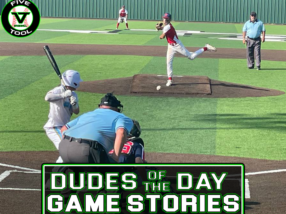 Dudes of the Day/Game Stories: Five Tool Texas Satellite World Series (Saturday, July 24)