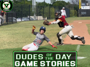 Dudes of the Day/Game Stories: Five Tool/NTX Tournaments Club Championships (Thursday, July 29)