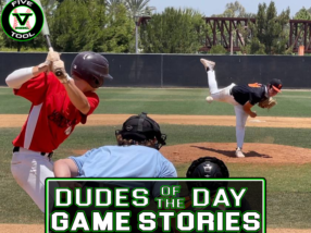 Dudes of the Day/Game Stories: Five Tool California SoCal Qualifier (Saturday, July 3)