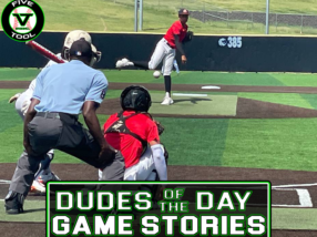 Dudes of the Day/Game Stories: Five Tool Texas DFW College Championships (Saturday, July 3)