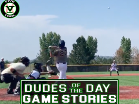 Dudes of the Day/Game Stories: Five Tool Colorado Denver World Series (Friday, July 30)
