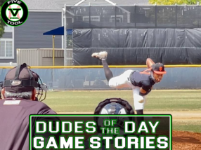 Dudes of the Day/Game Stories: Five Tool California SoCal Qualifier (Sunday, July 4)