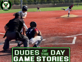 Dudes of the Day/Game Stories: Five Tool California NorCal Summer Finale (Saturday, July 31-Sunday, August 1)