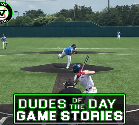 Dudes of the Day/Game Stories: Five Tool/NTX Tournaments Club Championships (Sunday, August 1)