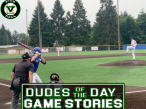 Dudes of the Day/Game Stories: Five Tool Northwest Jake Long Memorial (Thursday, July 29-Sunday, August 1)