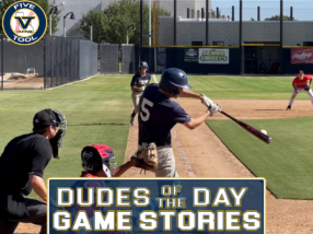 Dudes of the Day/Game Stories: Five Tool California SoCal Round-up (Friday, September 10-Sunday, September 12)