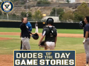 Dudes of the Day/Game Stories: Five Tool California SoCal Fall Show (Saturday, Sept. 25-Sunday, Sept. 26)