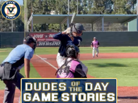 Dudes of the Day/Game Stories: Five Tool California NorCal Fall Showdown (Saturday, Oct. 9-Sunday, Oct. 10)